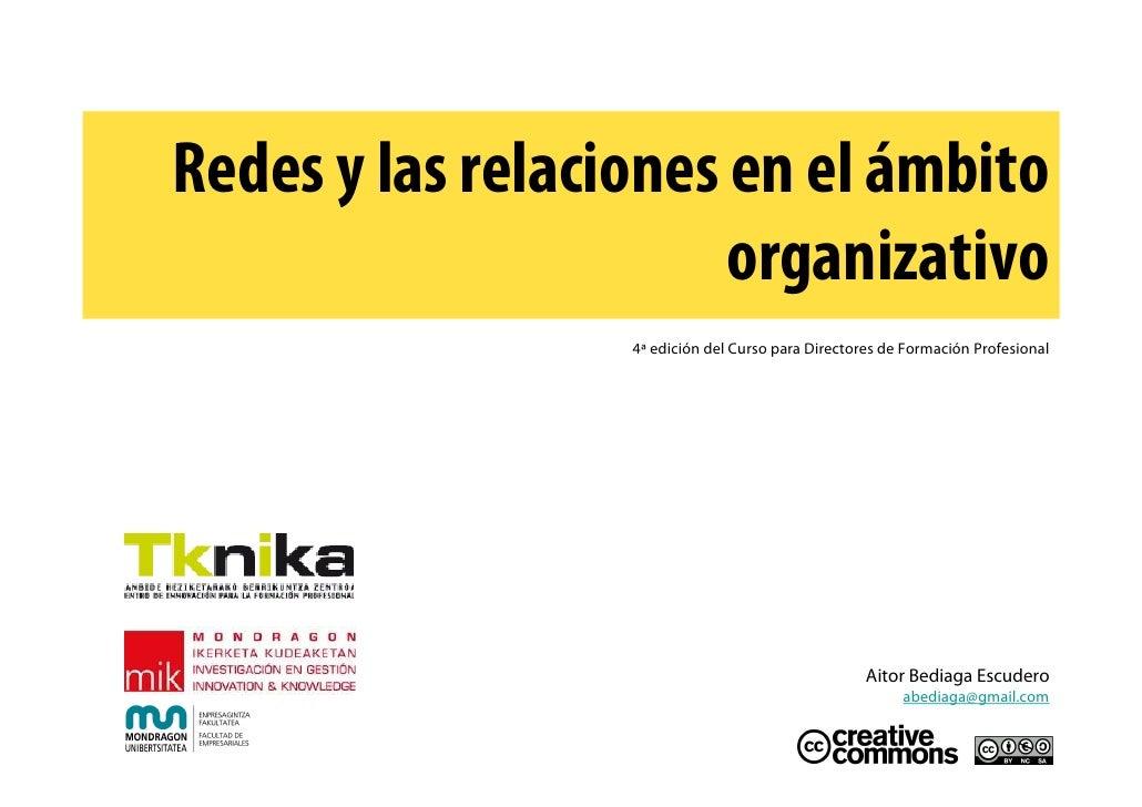 Redes y las relaciones en el ámbito                        organizativo                   4ª edición del Curso para Direct...