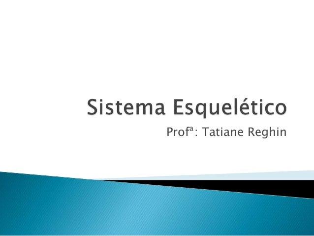 Profª: Tatiane Reghin