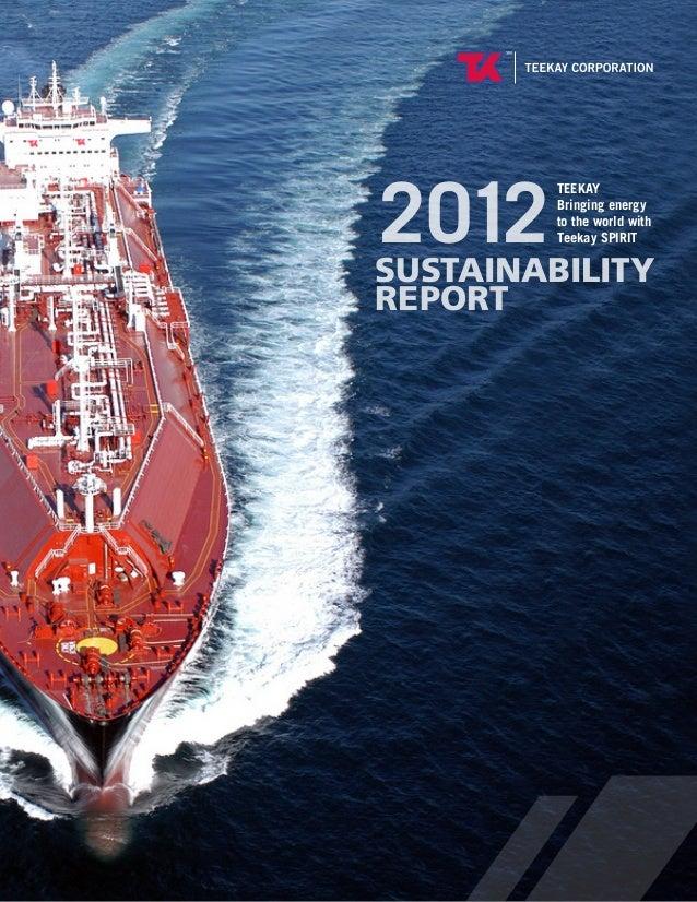 SUSTAINABILITY REPORT 2012 TEEKAY Bringing energy to the world with Teekay SPIRIT