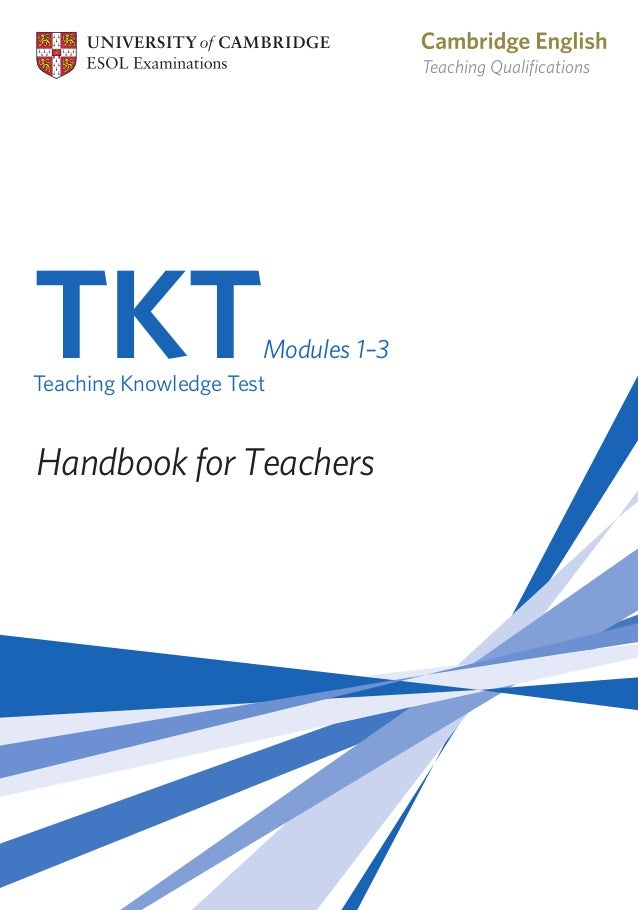 tkt glossary Tkt glossary of english language teaching (elt) terminologythe words in this glossary are alphabetically arranged entries are potentially relevant to all the tkt modules, bothcore and specialist candidates preparing for specific modules should, therefore, ensure that they are familiar with allthe terms in the glossary.