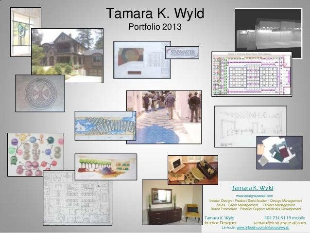 Tamara K. Wyld   Portfolio 2013                                    Tamara K. Wyld                                         ...