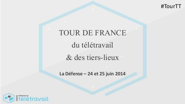 TOUR DE FRANCE du télétravail & des tiers-lieux La Défense – 24 et 25 juin 2014 #TourTT