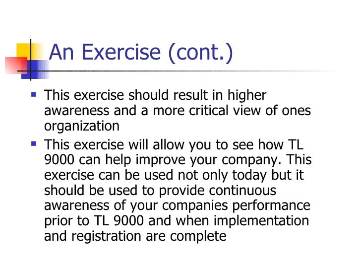 An Exercise (cont.) <ul><li>This exercise should result in higher awareness and a more critical view of ones organization ...