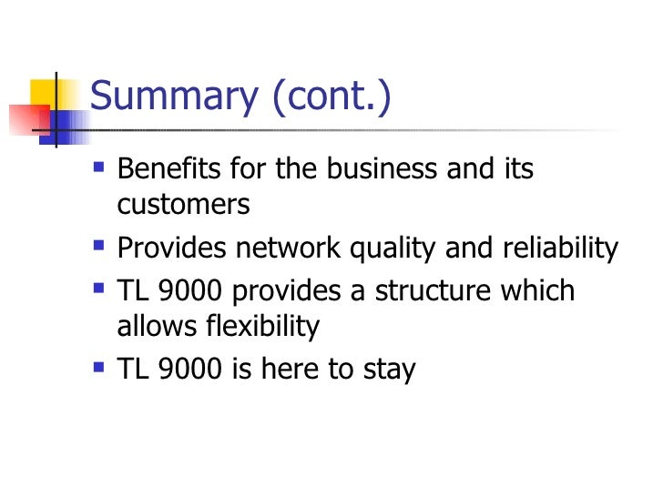 Summary (cont.) <ul><li>Benefits for the business and its customers  </li></ul><ul><li>Provides network quality and reliab...