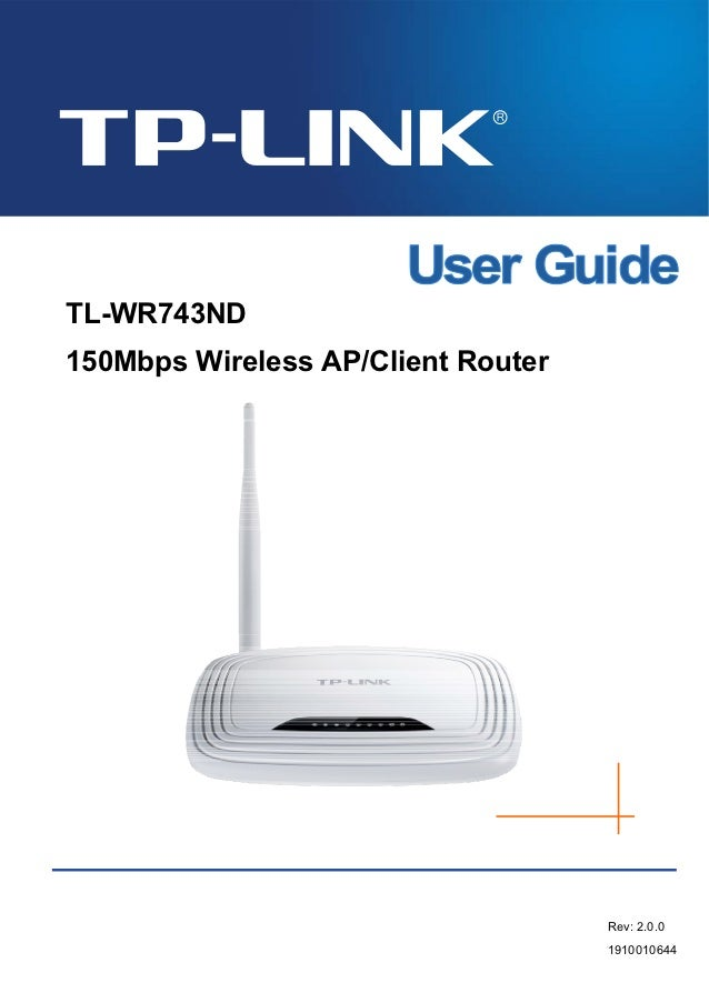 TL-WR743ND150Mbps Wireless AP/Client Router                                    Rev: 2.0.0                                 ...
