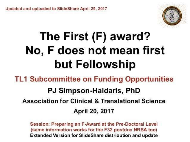 The First (F) award? No, F does not mean first but Fellowship TL1 Subcommittee on Funding Opportunities PJ Simpson-Haidari...