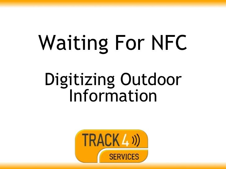 Waiting For NFCDigitizing Outdoor   Information