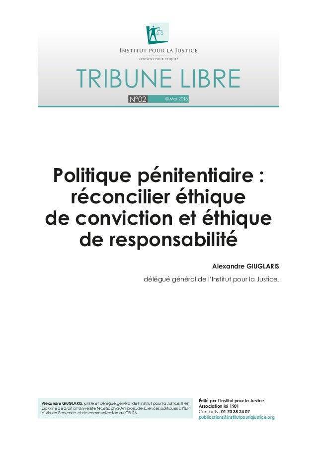 N°02 © Mai 2013 Tribune libre Alexandre Giuglaris, juriste et délégué général de l'Institut pour la Justice. Il est diplôm...