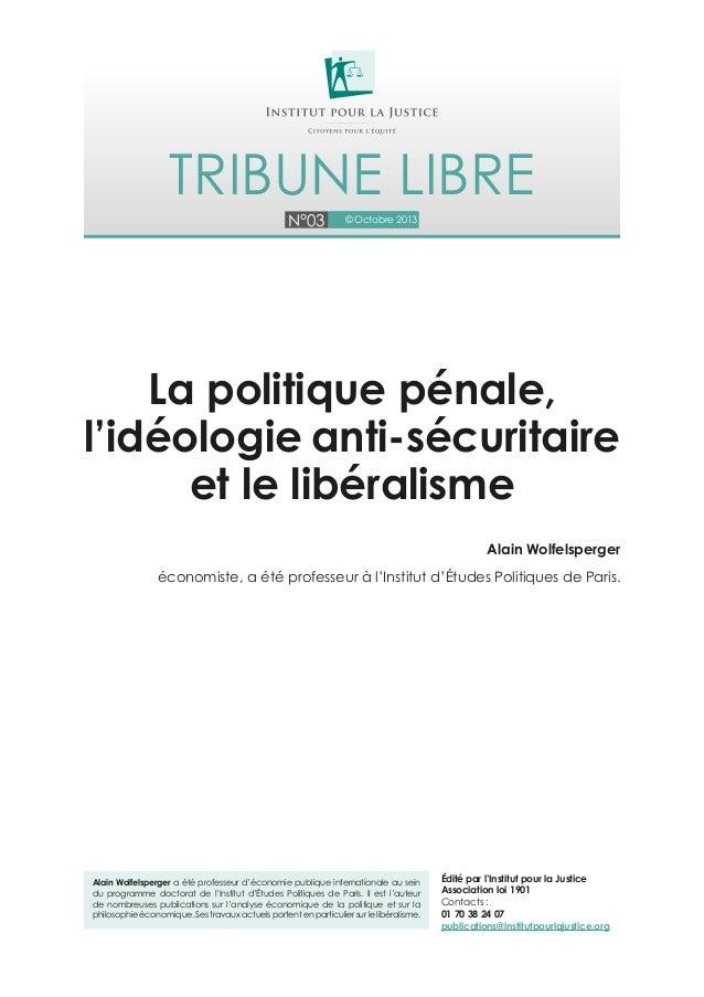 N°03 © Octobre 2013 Tribune libre Alain Wolfelsperger a été professeur d'économie publique internationale au sein du progr...