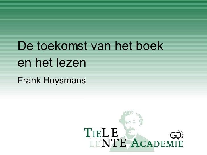 De toekomst van het boek en het lezen Frank Huysmans