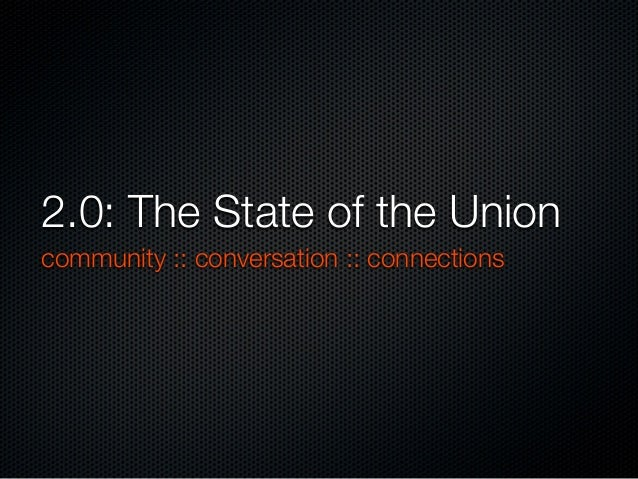 2.0: The State of the Union community :: conversation :: connections