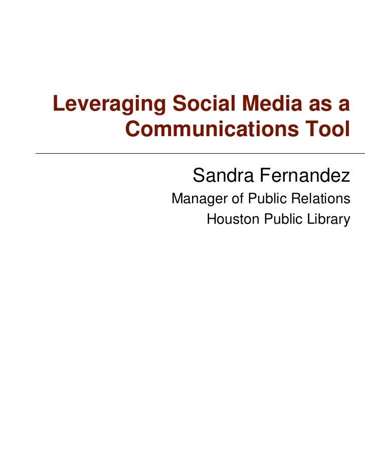 Leveraging Social Media as a      Communications Tool              Sandra Fernandez           Manager of Public Relations ...