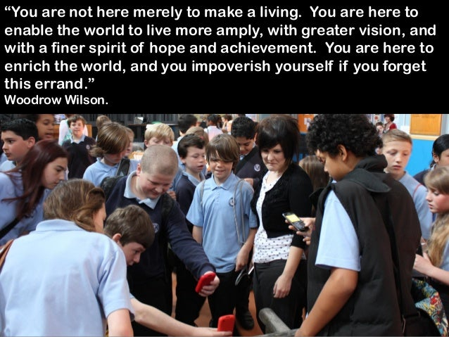 """""""You are not here merely to make a living. You are here toenable the world to live more amply, with greater vision, andwit..."""