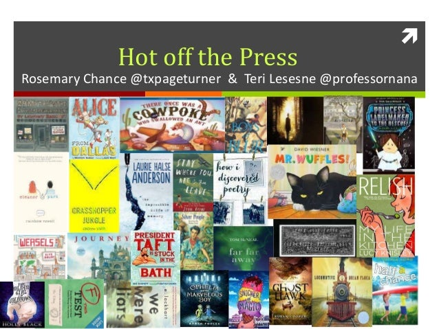  Rosemary Chance @txpageturner & Teri Lesesne @professornana Hot off the Press