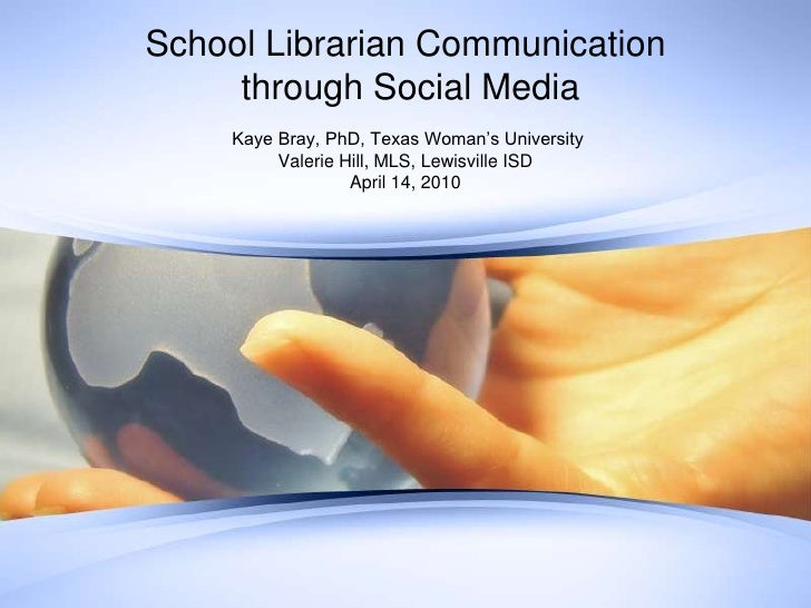 Kaye Bray, PhD, Texas Woman's University<br />Valerie Hill, MLS, Lewisville ISD<br />April 14, 2010<br />School Librarian...