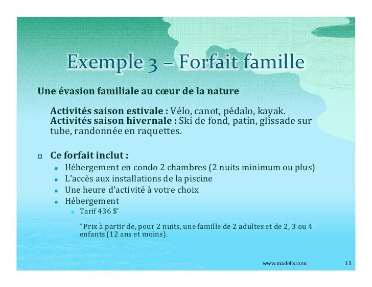 Exemple 3                           Forfait famille Une évasion familiale au c ur de la nature     Activités saison estiva...