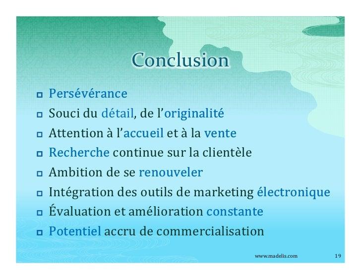 Conclusion p   Persévérance p   Souci du détail, de l originalité p   Attention à l accueil et à la vente p   Recherche co...