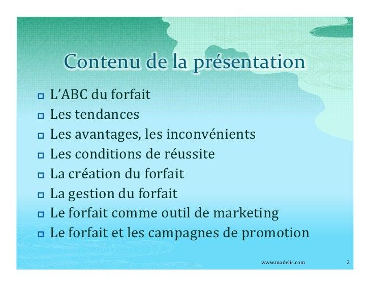 Contenu de la présentation p   L ABC du forfait p   Les tendances p   Les avantages, les inconvénients p   Les conditions ...
