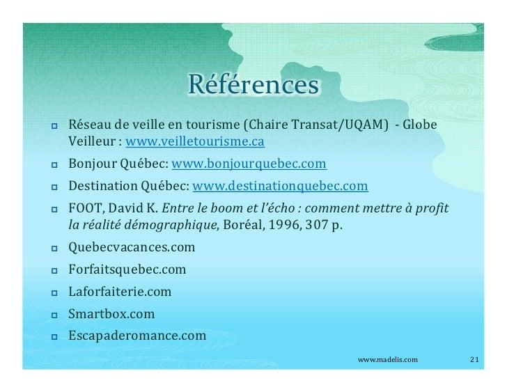 Références p   Réseau de veille en tourisme (Chaire Transat/UQAM) - Globe     Veilleur : www.veilletourisme.ca p   Bonjour...