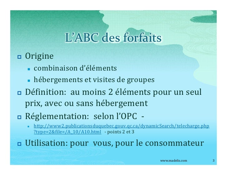 L ABC des forfaits p   Origine     n   combinaison d éléments     n   hébergements et visites de groupes p   Définition: a...