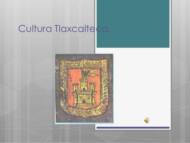 Cultura Tlaxcalteca.