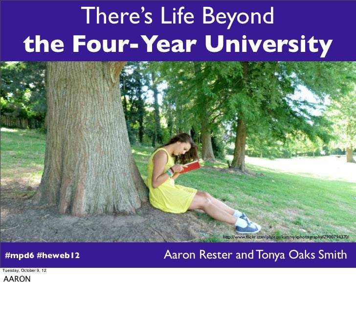 There's Life Beyond          the Four-Year University                                   http://www.flickr.com/photos/katsmy...