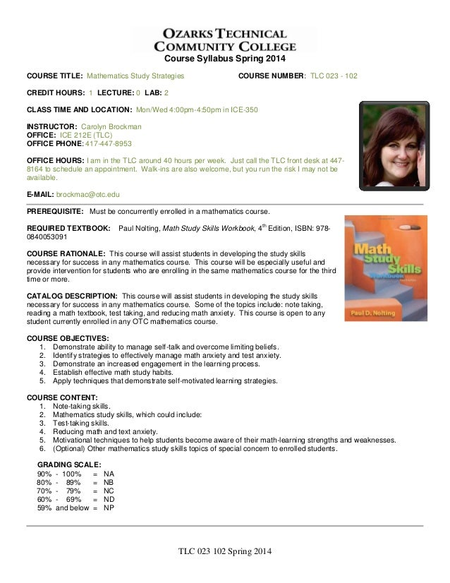 Course Syllabus Spring 2014 COURSE TITLE: Mathematics Study Strategies  COURSE NUMBER: TLC 023 - 102  CREDIT HOURS: 1 LECT...