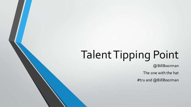 TalentTipping Point @BillBoorman The one with the hat #tru and @BillBoorman