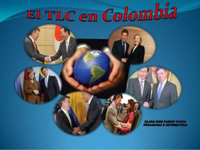 TRATADO DE LIBRE                    COMERCIO - TLC¿QUÉ ES EL   OBJETIVOS   BENEFICIOS         TLC EN  TLC?        DEL TLC ...