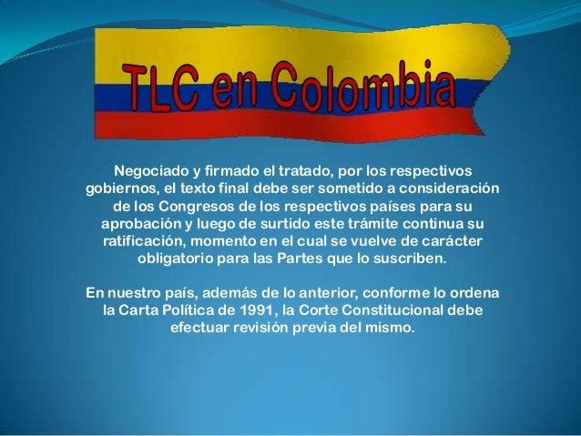 Investiga en la Internet más sobreel TLC en Colombia y escribe una  noticia acerca del tema para el       periódico del co...