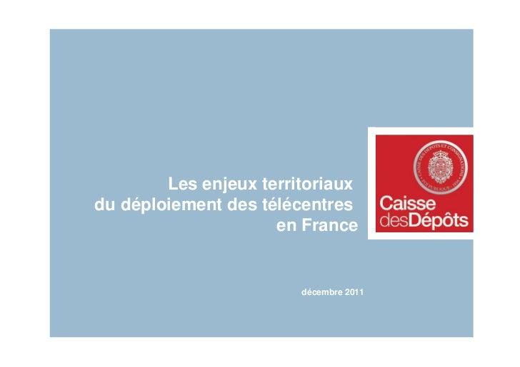 Les enjeux territoriauxdu déploiement des télécentres                     en France                        décembre 2011