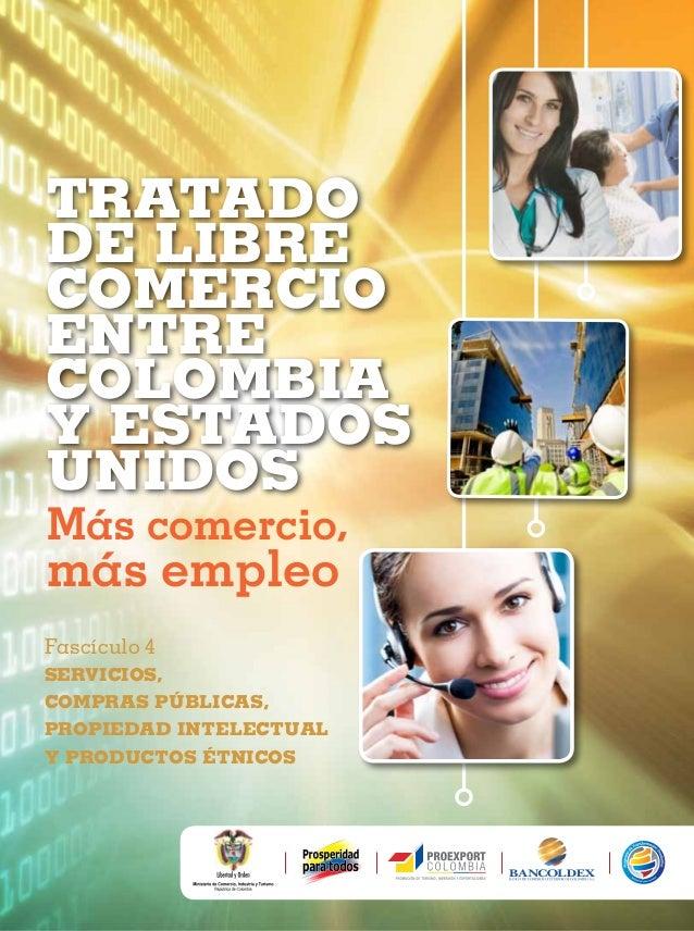 TRATADO DE LIBRE COMERCIO ENTRE COLOMBIA Y ESTADOS UNIDOS Más comercio,  más empleo Fascículo 4 SERVICIOS, COMPRAS PÚBLICA...