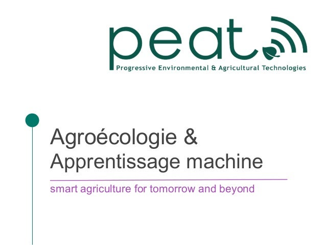 Agroécologie & Apprentissage machine smart agriculture for tomorrow and beyond