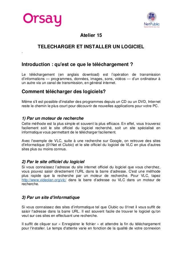 Atelier 15 TELECHARGER ET INSTALLER UN LOGICIEL . Introduction : qu'est ce que le téléchargement ? Le téléchargement (en a...