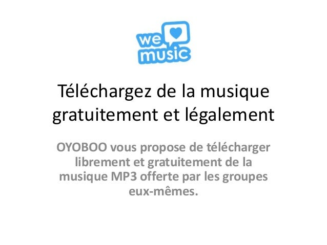 Téléchargez de la musiquegratuitement et légalementOYOBOO vous propose de télécharger  librement et gratuitement de lamusi...