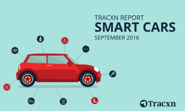 Smart Cars Report – September 2016 Tracxn World's Largest Startup Research Platform 2