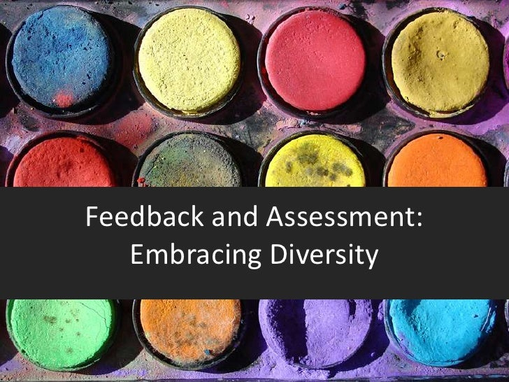 Feedback and Assessment:   Embracing Diversity