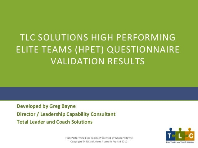 TLC SOLUTIONS HIGH PERFORMINGELITE TEAMS (HPET) QUESTIONNAIRE        VALIDATION RESULTSDeveloped by Greg BayneDirector / L...