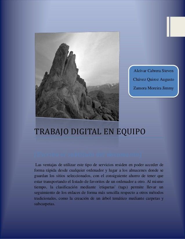 Alcívar Cabrera Steven Chávez Quiroz Augusto Zamora Moreira Jimmy  TRABAJO DIGITAL EN EQUIPO [Escriba el subtítulo del doc...