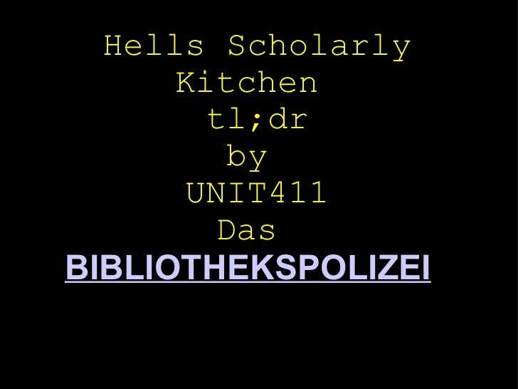 Hells Scholarly Kitchen tl;dr by UNIT411 Das  BIBLIOTHEKSPOLIZEI  |