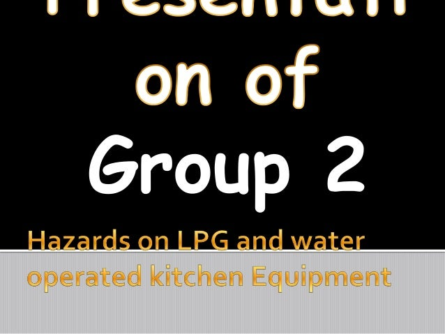 TLE (KITCHEN HAZARDS - LPG AND WATER OPERATED EQUIPMENT)