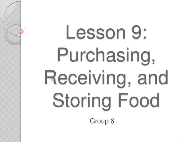 Purchasing, Receiving, and Storing Food
