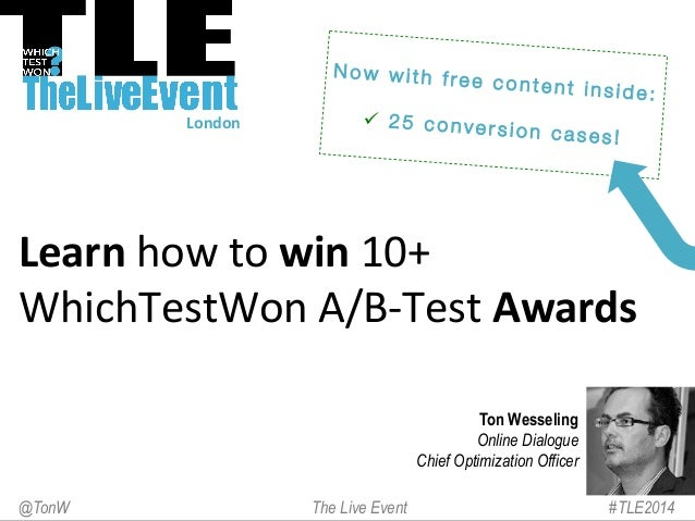 London   Ton Wesseling Online Dialogue Chief Optimization Officer #TLE2014The Live Event@TonW Learn  how  to  win...