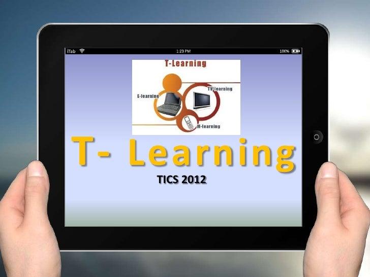 T- Learning    TICS 2012