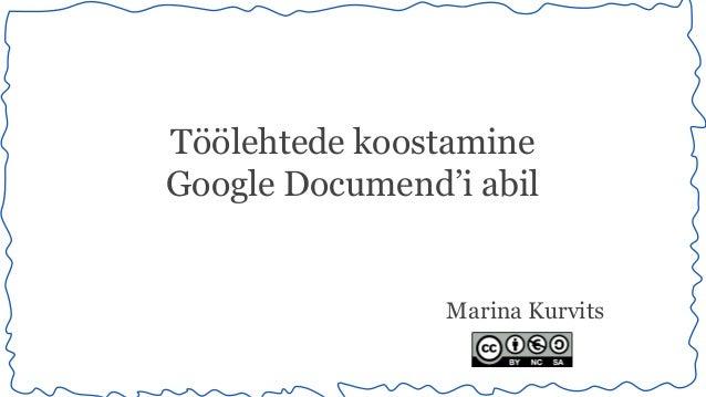 Töölehtede koostamine  Google Documend'i abil  Marina Kurvits