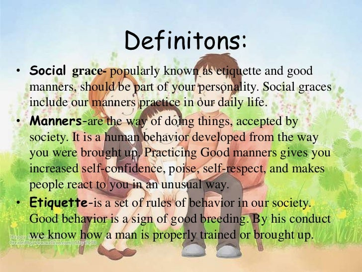 etiquette essay Etiquette refers to behaving in a socially responsible way 1 2 etiquettes today since the 1960's, manners have become much more relaxed etiquette today is based on treating everyone with the same degree of kindness and consideration, and it consists mostly of common sense.