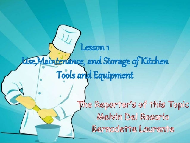 Use,Maintenance, and Storage of Kitchen Tools and Equipment