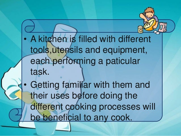 Use maintenance and storage of kitchen tools and equipment for Kitchen equipment and their uses