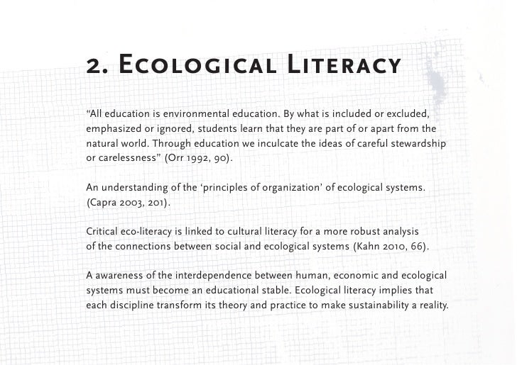 """2. Ecological Literacy""""All education is environmental education. By what is included or excluded,emphasized or ignored, st..."""