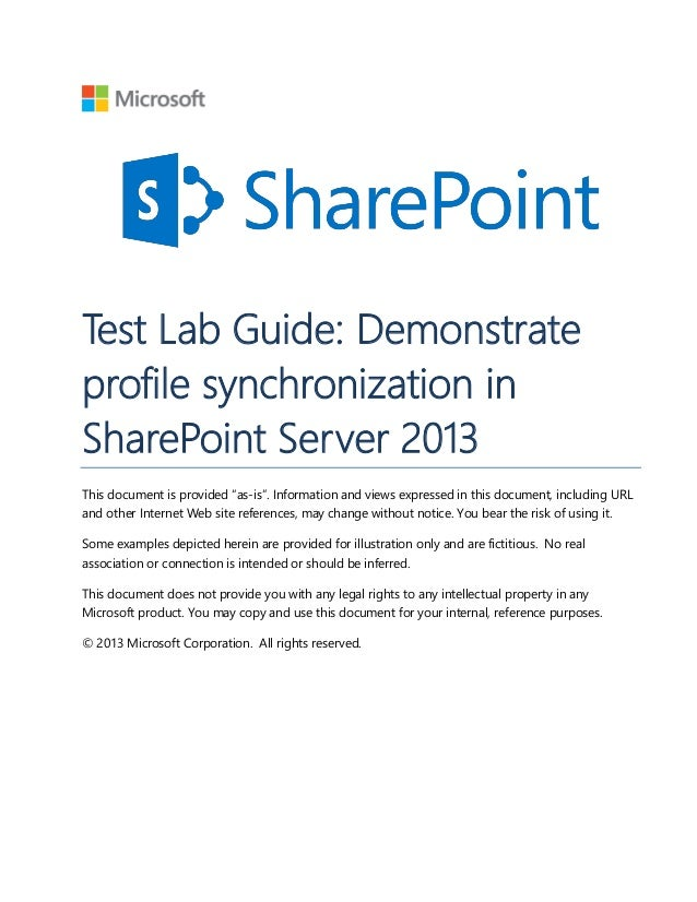 """Test Lab Guide: Demonstrate profile synchronization in SharePoint Server 2013 This document is provided """"as-is"""". Informati..."""